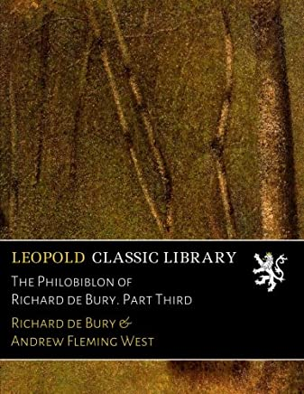 The Philobiblon of Richard de Bury. Part Third