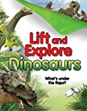 Dinosaurs (Lift and Explore)