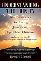 Understanding the Trinity: What it means to be a God fearing, Jesus loving, Spirit filled Christian and why you should not take your salvation for granted.