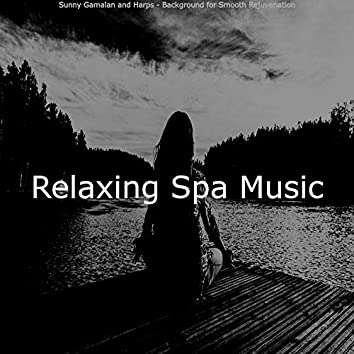 Sunny Gamalan and Harps - Background for Smooth Rejuvenation