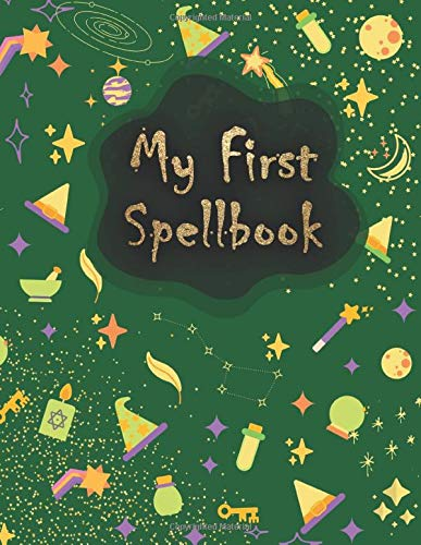 My First Spellbook: Magical Grimoire Style Journal| Organize and Study Your Own First Spells| Prompt
