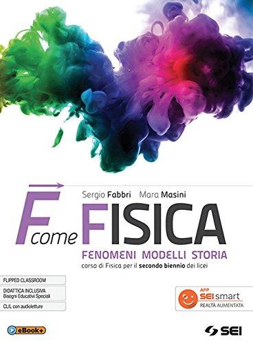 F come fisica. Per il secondo biennio dei Licei. Con ebook. Con espansione online (Vol. 1)