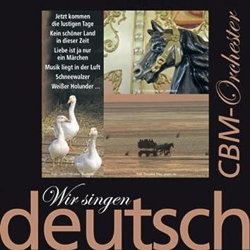 Wir singen deutsch - Jetzt kommen die lustigen Tage