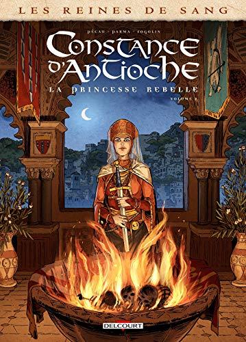 Les Reines de sang - Constance d'Antioche, la Princesse rebelle T02