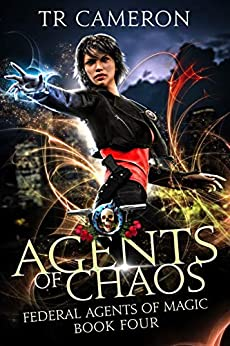 Agents Of Chaos: An Urban Fantasy Action Adventure in the Oriceran Universe (Federal Agents of Magic Book 4) by [TR Cameron, Martha Carr, Michael Anderle]