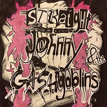 Straight Johnny & the Gash Goblins