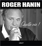 Roger Hanin - Quelle vie !