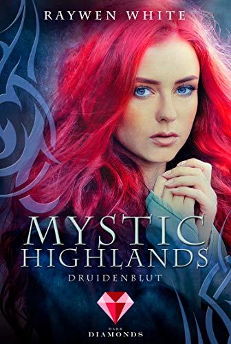 Mystic Highlands 1: Druidenblut: Knisternde Highland-Fantasy