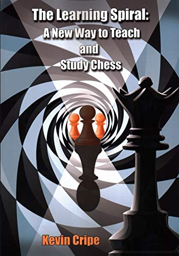 The Learning Spiral: A New Way to Teach and Study Chess