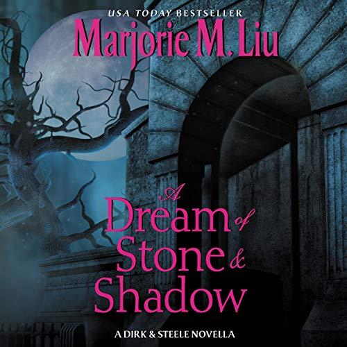 A Dream of Stone & Shadow: Dirk & Steele Series, Book 4