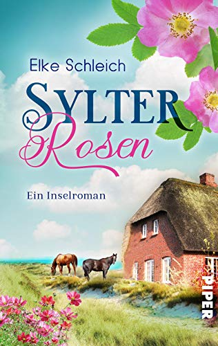 Buchseite und Rezensionen zu 'Sylter Rosen: Ein Nordsee-Inselroman' von Elke Schleich