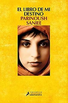 El libro de mi destino (Spanish Edition) by [Parinoush Saniee, Gemma Rovira Ortega]