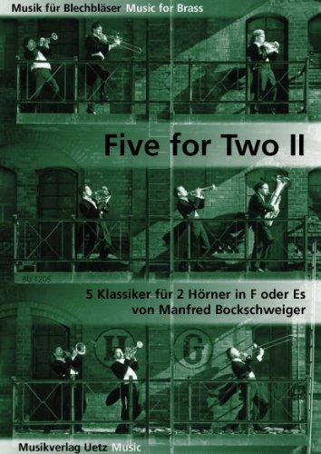 Five For Two (II). 5 klassiekers voor 2 hoorns in F of het (speelfeest) (muziek voor blikken bladeren).