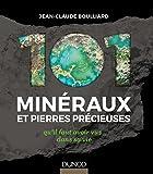 101 minéraux et pierres précieuses - qu'il faut avoir vus dans sa...