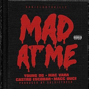 Mad at Me (feat. Young Og, Mac Vara, Castro Escobar & Macc Duce)