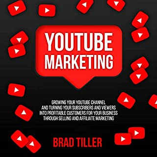YouTube Marketing     Growing Your YouTube Channel and Turning Your Subscribers and Viewers into Profitable Customers for Your Business Through Selling and Affiliate Marketing              By:                                                                                                                                 Brad Tiller                               Narrated by:                                                                                                                                 Matyas J.                      Length: 1 hr and 3 mins     13 ratings     Overall 4.5