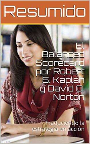 Resumen del libro: El Balanced Scorecard por Robert S. Kaplan y David O. Norton: Traduciendo la estrategia en acción