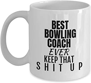 Best Bowling Coach Mug Funny Bowling Coach Coffee Cup Gift Novelty Gifts Joke Great Gag Gift Idea For Bowler Bowling Coaches Men Women Office Work Friend Employee Boss Coworkers 11 oz Ceramic Cup