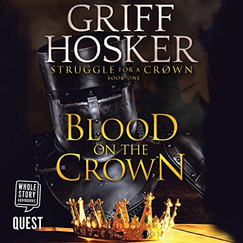 Blood on the Crown     Struggle for the Crown, Book 1              By:                                                                                                                                 Griff Hosker                               Narrated by:                                                                                                                                 Marston York                      Length: 10 hrs and 1 min     Not rated yet     Overall 0.0
