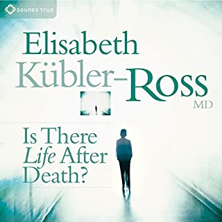 Is There Life After Death?                   By:                                                                                                                                 Elisabeth Kubler-Ross                               Narrated by:                                                                                                                                 Elisabeth Kubler-Ross                      Length: 2 hrs and 14 mins     28 ratings     Overall 4.4