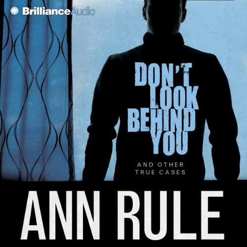 Don't Look Behind You: And Other True Cases audiobook cover art