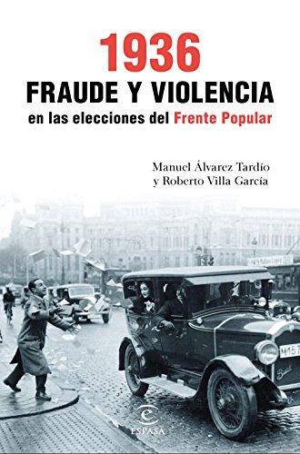 1936. Fraude y violencia en las elecciones del Frente Popular ...