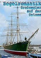Segelromantik - Grosssegler auf der Ostsee (Tischkalender 2022 DIN A5 hoch): Drei- und Viermaster auf grosser Fahrt (Monatskalender, 14 Seiten )