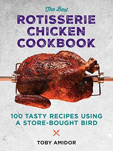 Best Rotisserie Chicken Cookbook