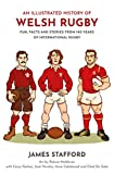An Illustrated History of Welsh Rugby: Fun, Facts and Stories from 140 Years of International Rugby (English Edition)