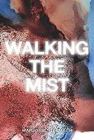 Walking the Mist