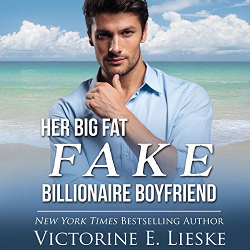 Her Big Fat Fake Billionaire Boyfriend audiobook cover art