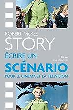 Story - Ecrire un scénario pour le cinéma et la télévision de Robert McKee