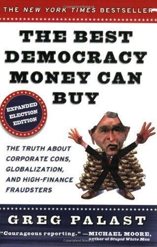 The Best Democracy Money Can Buy by Palast, Greg Revised edition (2004) Paperback