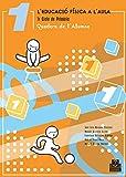 L'EDUCACIÓ FÍSICA A L'AULA 1. Quader de l'Alumne (Educación Física / Pedagogía / Juegos)