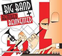 Big Band: Remixed + Reinvented (Dig)
