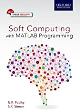 Soft Computing: With MATLAB Programming by N. P. Padhy (2015-07-23)