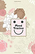 """Mood Tracker: Monitor Your Emotions and General Wellbeing Journal, Keep Track of Your Depression & Anxiety Levels, Daily Mood Diary Record Notebook. ... 6""""x9"""" 120 pages. (Mental Health Log Book)"""