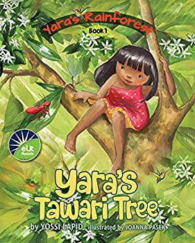 Yara s Tawari Tree  A Save the Rainforest Rhyming Picture Book  Yara s Rainforest 1