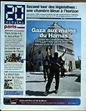 20 MINUTES PARIS [No 1213] du 15/06/2007 - GAZA AUX MAINS DU HAMAS - SECOND TOUR DES LEGISLATIVES - PARIS BRULE-T-IL LE DANCEFLOOR - UN SUICIDE AUX ASSISES DE L'AISNE - RUGBY - LA SHORT LISTE DU XV DE FRANCE - SEBASTIEN CHABAL