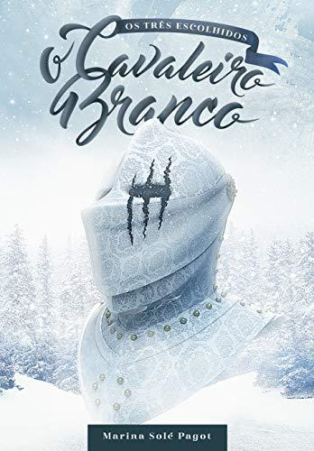 O Cavaleiro Branco (Os Três Escolhidos Livro 2)