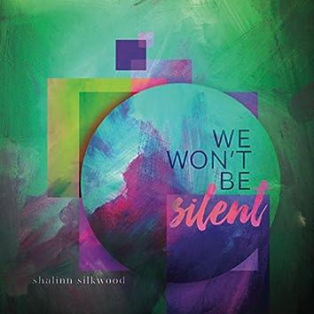 We Won't Be Silent