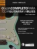 O Guia Completo Para Tocar Blues na Guitarra: Livro Um - Guitarra Base (guitarra de blues 1) (Portuguese Edition)