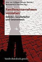 Familienunternehmen Verstehen: Grunder, Gesellschafter Und Generationen
