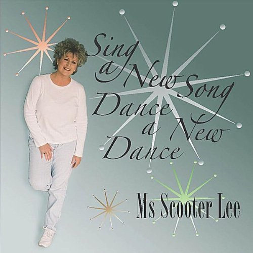 Sing A New Song Dance A New Dance by Ms Scooter Lee (2009-08-31)