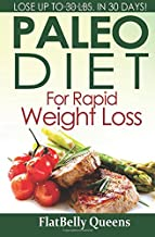 Paleo Diet For Rapid Weight Loss: Lose Up to 30 Pounds in 30 Days