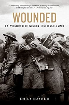 Paperback Wounded: A New History of the Western Front in World War I Book