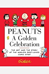 Peanuts: A Golden Celebration: The Art and the Story of the World's Best-Loved Comic Strip ペーパーバック