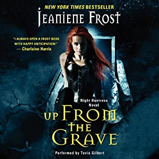 Up from the Grave     Night Huntress, Book 7              Written by:                                                                                                                                 Jeaniene Frost                               Narrated by:                                                                                                                                 Tavia Gilbert                      Length: 8 hrs and 41 mins     5 ratings     Overall 5.0