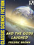 And the Gods Laughed (English Edition)