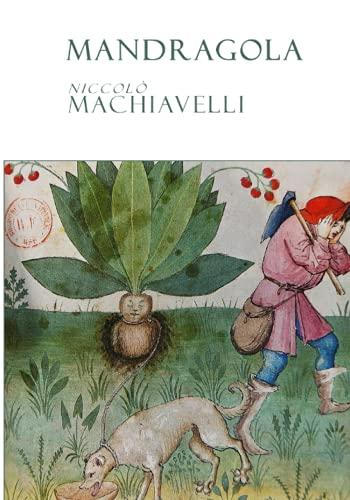 Mandragola: Edizione integrale e Annotata